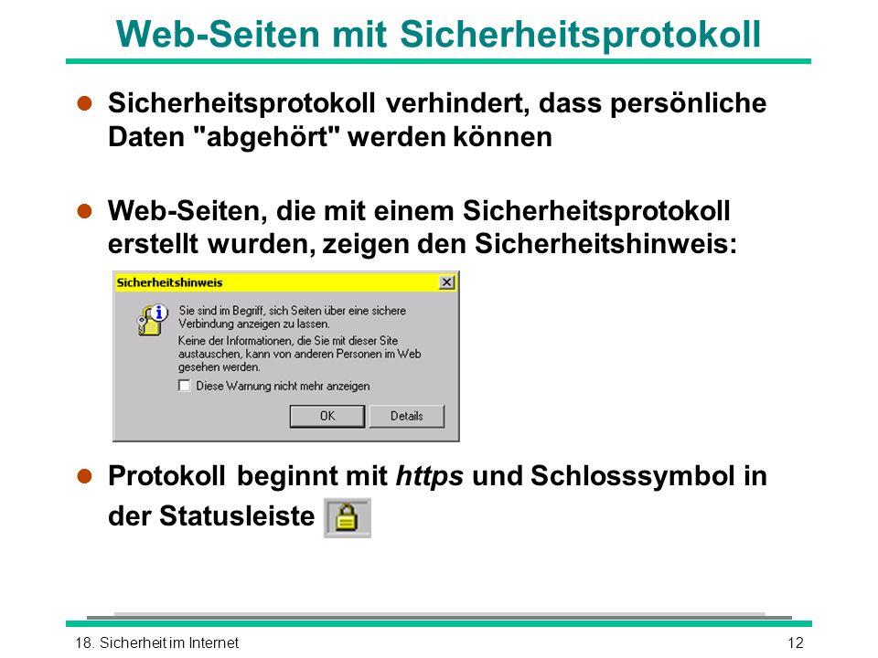 1218. Sicherheit im Internet Web-Seiten mit Sicherheitsprotokoll l Sicherheitsprotokoll verhindert, dass persönliche Daten
