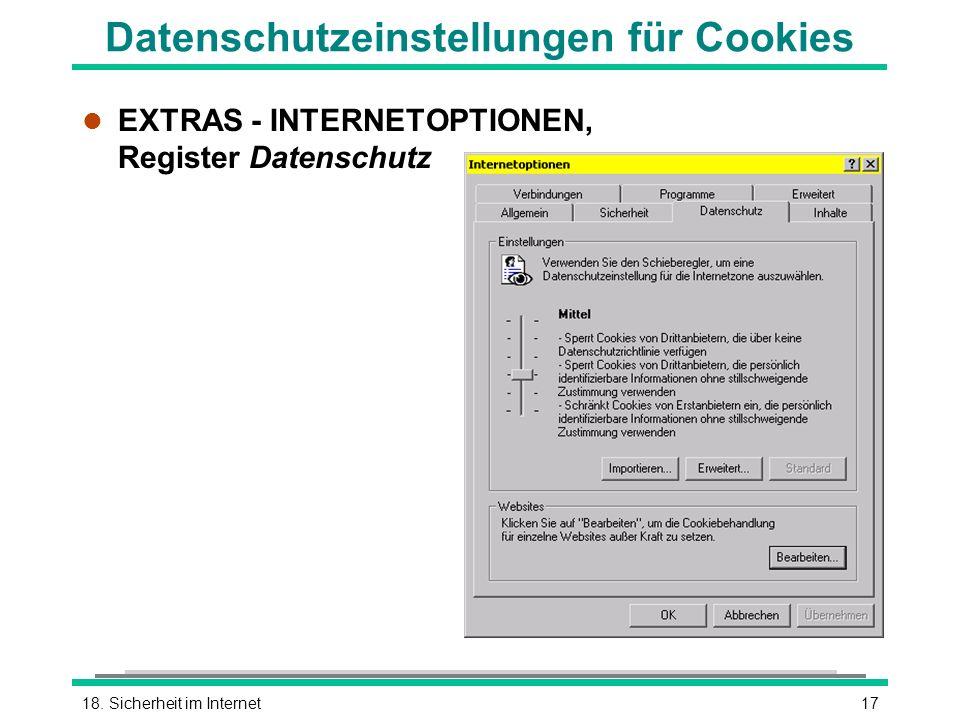 1718. Sicherheit im Internet Datenschutzeinstellungen für Cookies l EXTRAS - INTERNETOPTIONEN, Register Datenschutz