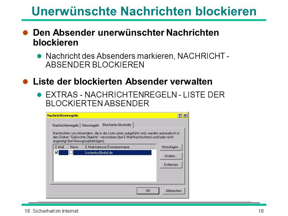 1818. Sicherheit im Internet Unerwünschte Nachrichten blockieren l Den Absender unerwünschter Nachrichten blockieren l Nachricht des Absenders markier