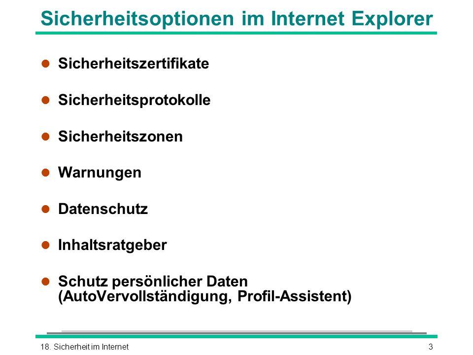 318. Sicherheit im Internet Sicherheitsoptionen im Internet Explorer l Sicherheitszertifikate l Sicherheitsprotokolle l Sicherheitszonen l Warnungen l