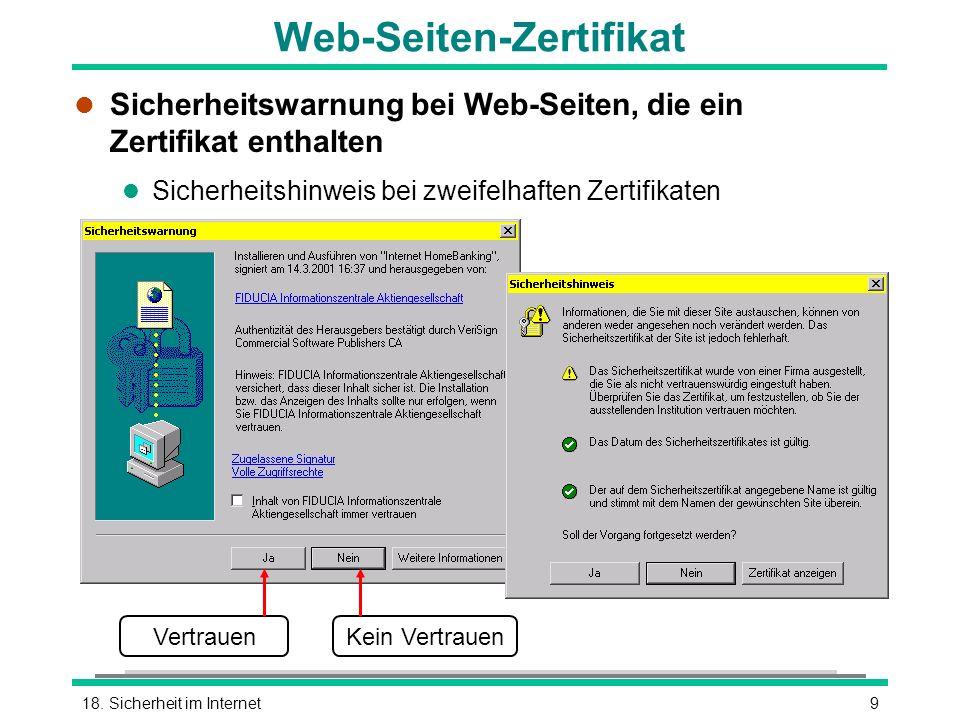 918. Sicherheit im Internet VertrauenKein Vertrauen Web-Seiten-Zertifikat l Sicherheitswarnung bei Web-Seiten, die ein Zertifikat enthalten l Sicherhe