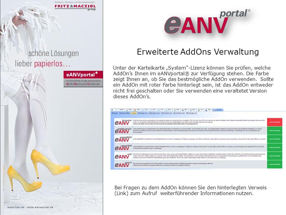 Erweiterte AddOns Verwaltung Unter der Karteikarte System-Lizenz können Sie prüfen, welche AddOns Ihnen im eANVportal® zur Verfügung stehen. Die Farbe