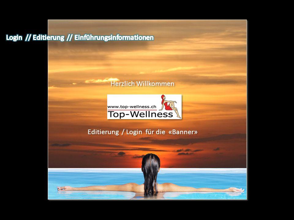 Herzlich Willkommen Editierung / Login für die «Banner»