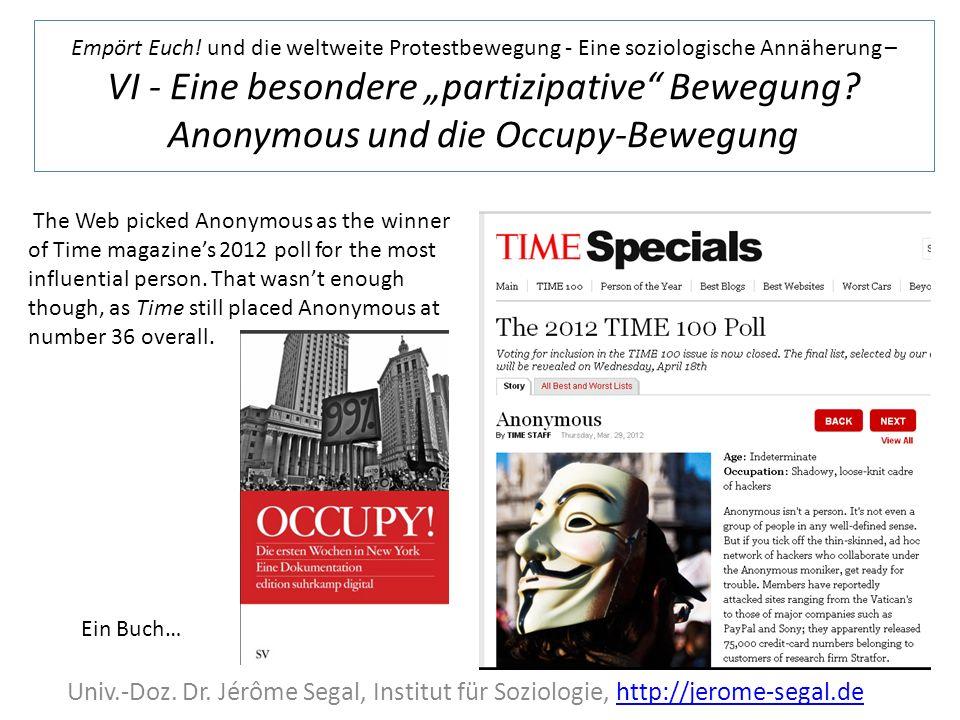 Empört Euch! und die weltweite Protestbewegung - Eine soziologische Annäherung – VI - Eine besondere partizipative Bewegung? Anonymous und die Occupy-