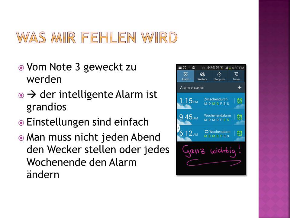 Vom Note 3 geweckt zu werden der intelligente Alarm ist grandios Einstellungen sind einfach Man muss nicht jeden Abend den Wecker stellen oder jedes Wochenende den Alarm ändern