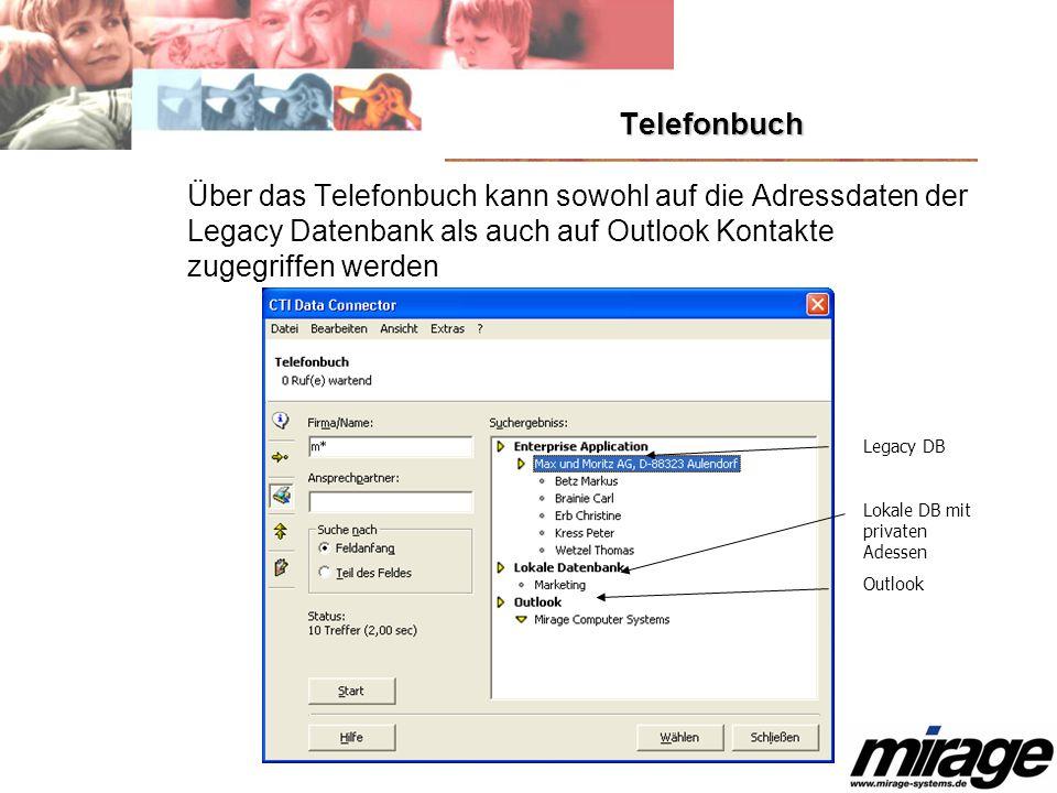 Telefonbuch Über das Telefonbuch kann sowohl auf die Adressdaten der Legacy Datenbank als auch auf Outlook Kontakte zugegriffen werden Legacy DB Lokal