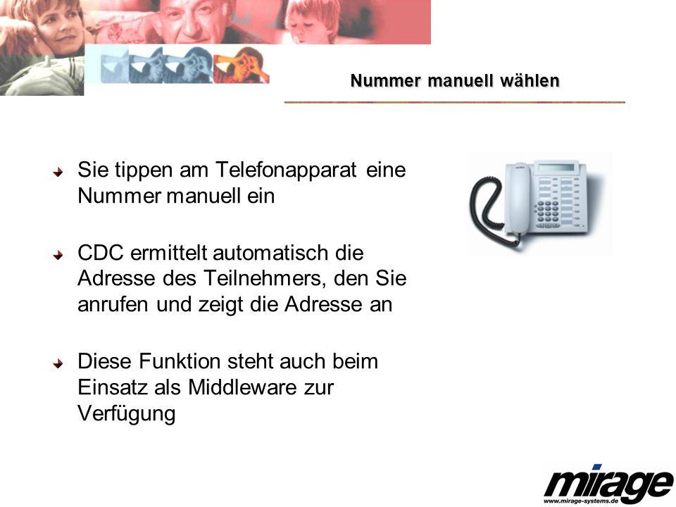 Nummer manuell wählen Sie tippen am Telefonapparat eine Nummer manuell ein CDC ermittelt automatisch die Adresse des Teilnehmers, den Sie anrufen und