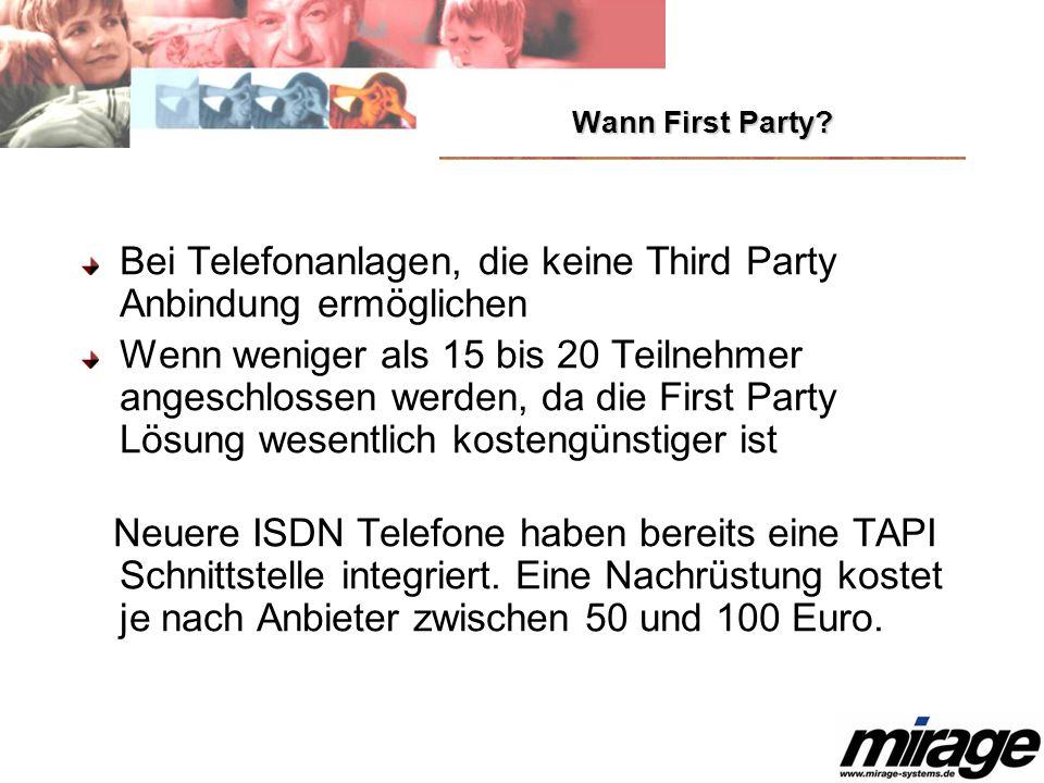 Wann First Party? Bei Telefonanlagen, die keine Third Party Anbindung ermöglichen Wenn weniger als 15 bis 20 Teilnehmer angeschlossen werden, da die F