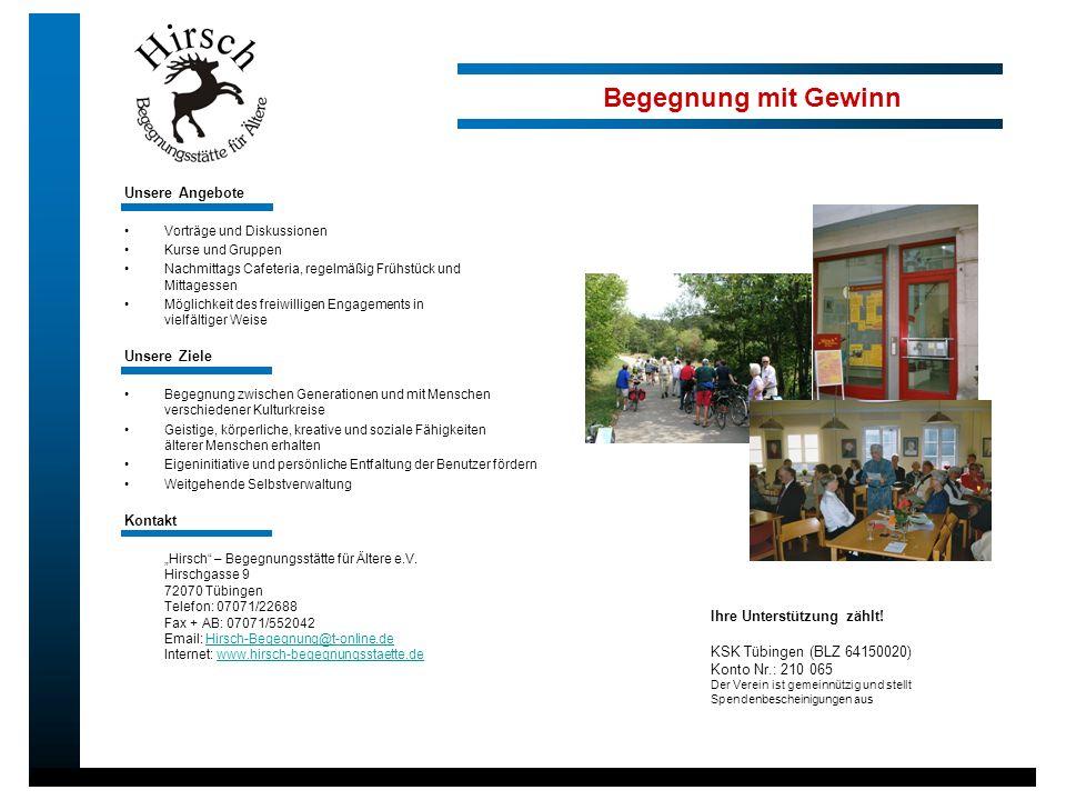 Unsere Angebote Vorträge und Diskussionen Kurse und Gruppen Nachmittags Cafeteria, regelmäßig Frühstück und Mittagessen Möglichkeit des freiwilligen E