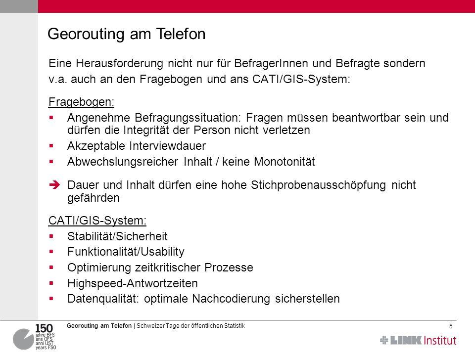 5 Georouting am Telefon | Schweizer Tage der öffentlichen Statistik Eine Herausforderung nicht nur für BefragerInnen und Befragte sondern v.a.