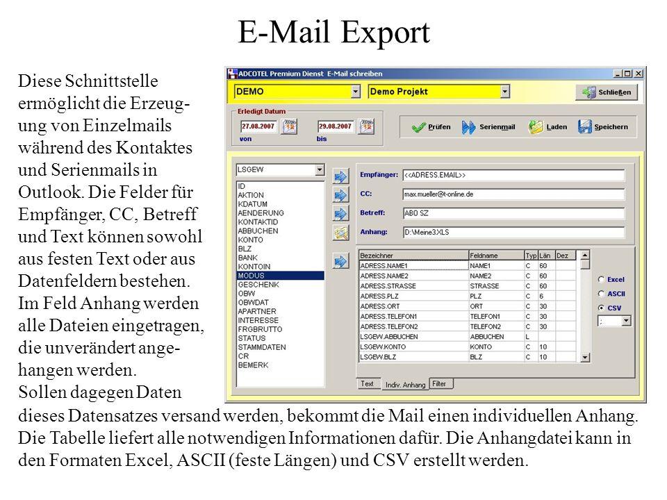 Export definieren Links stehen die Tabellen mit den Datenfeldern des gewählten Man- danten. Rechts die Tabelle, beschreibt die Datenstruktur der Expor