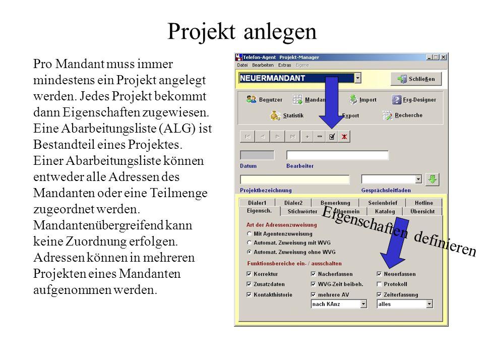 Projekt anlegen Eigenschaften definieren Pro Mandant muss immer mindestens ein Projekt angelegt werden.