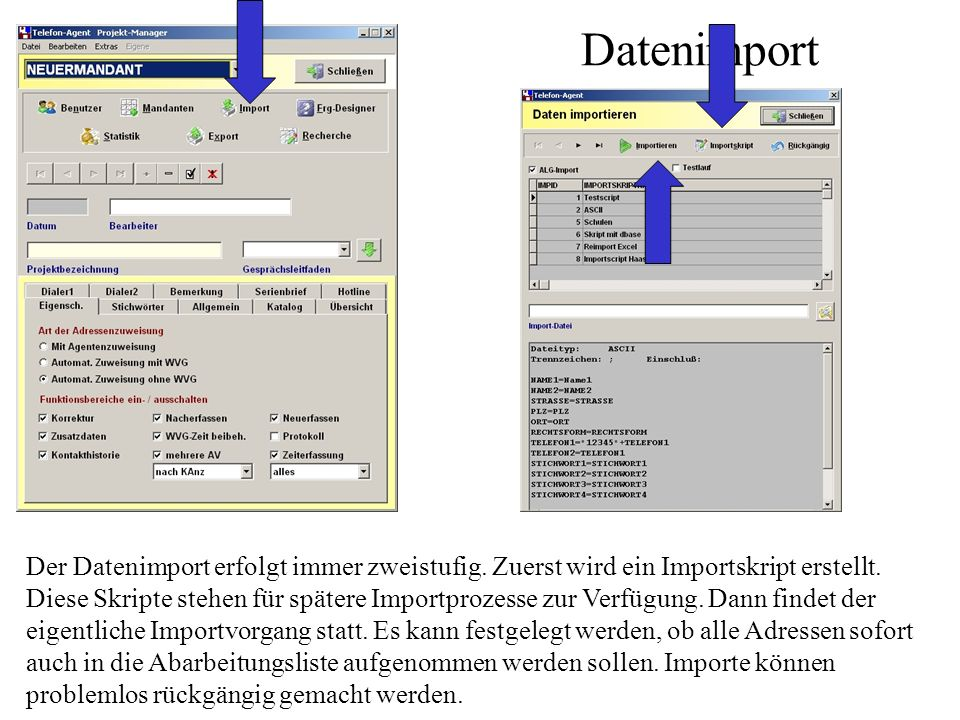 Datenimport Der Datenimport erfolgt immer zweistufig.