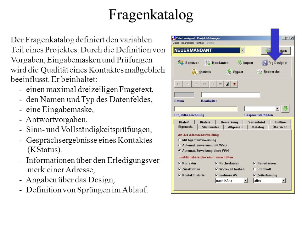Fragenkatalog Der Fragenkatalog definiert den variablen Teil eines Projektes.