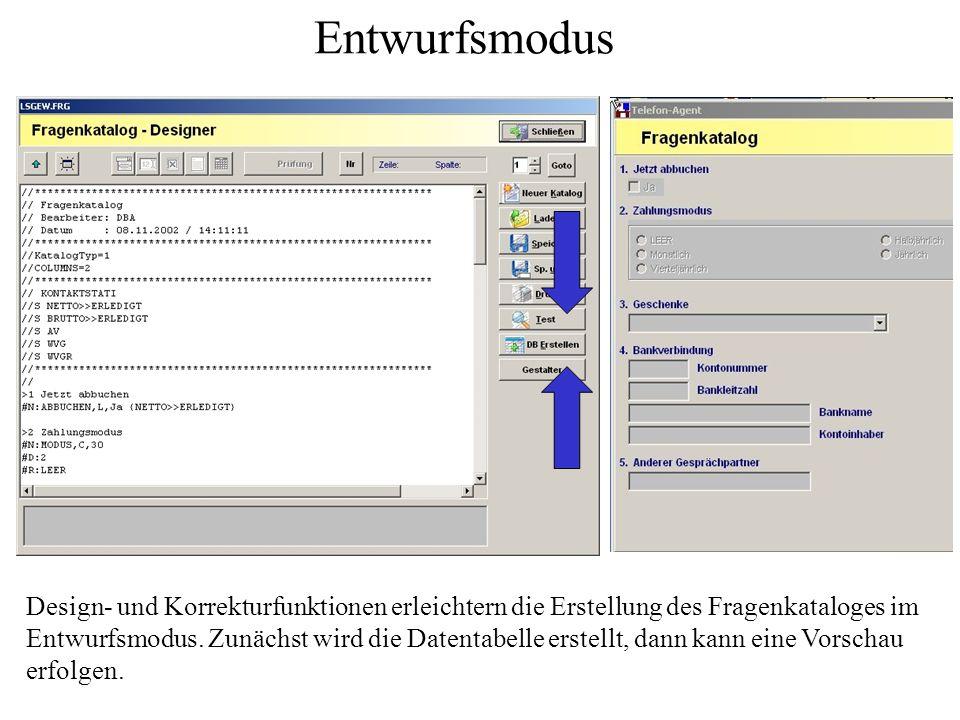Entwurfsmodus Design- und Korrekturfunktionen erleichtern die Erstellung des Fragenkataloges im Entwurfsmodus.