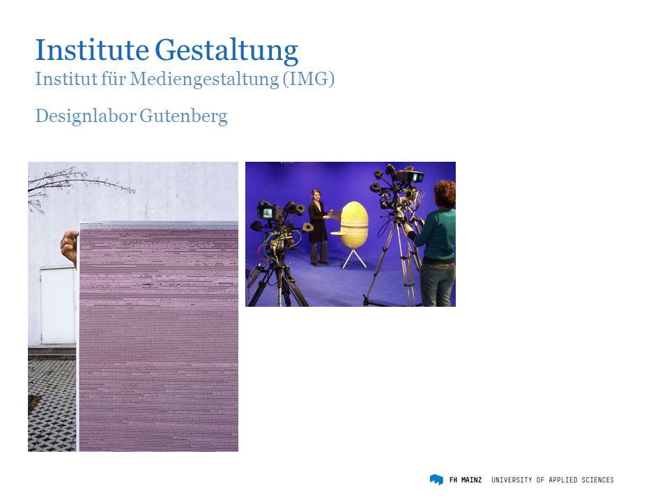 Institute Gestaltung Institut für Mediengestaltung (IMG) Designlabor Gutenberg