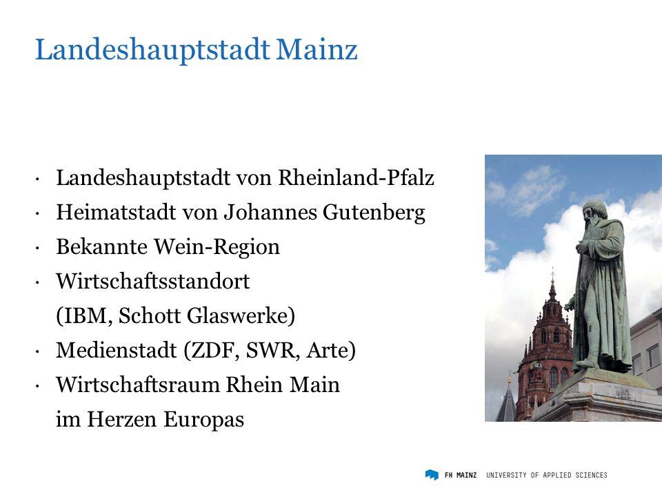 Landeshauptstadt Mainz ·Landeshauptstadt von Rheinland-Pfalz ·Heimatstadt von Johannes Gutenberg ·Bekannte Wein-Region ·Wirtschaftsstandort (IBM, Schott Glaswerke) ·Medienstadt (ZDF, SWR, Arte) ·Wirtschaftsraum Rhein Main im Herzen Europas
