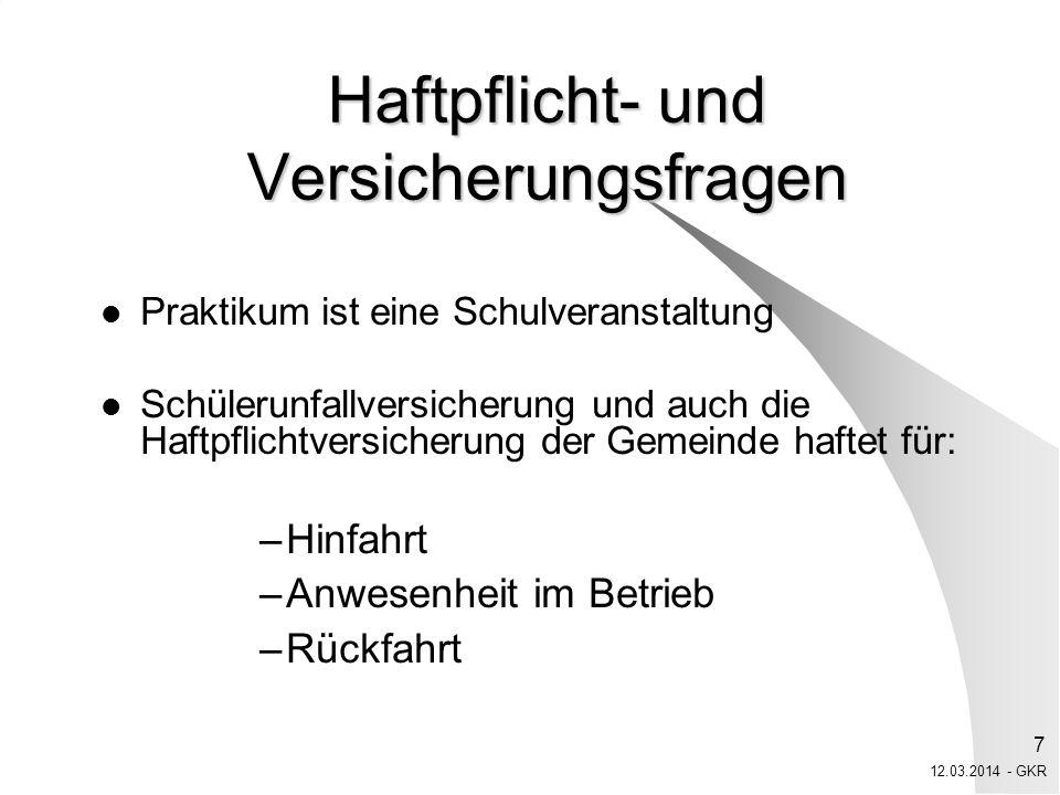 12.03.2014 - GKR 8 Vorschriften für das Schülerbetriebspraktikum I Info über Infektionsschutzgesetz bei div.