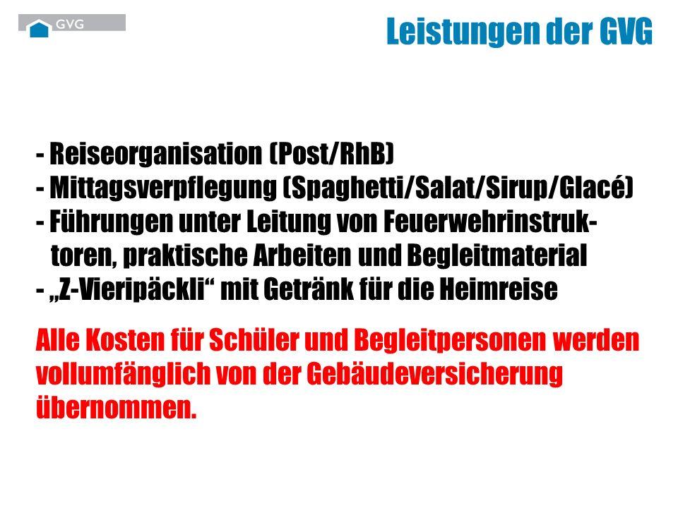 Leistungen der GVG - Reiseorganisation (Post/RhB) - Mittagsverpflegung (Spaghetti/Salat/Sirup/Glacé) - Führungen unter Leitung von Feuerwehrinstruk- t