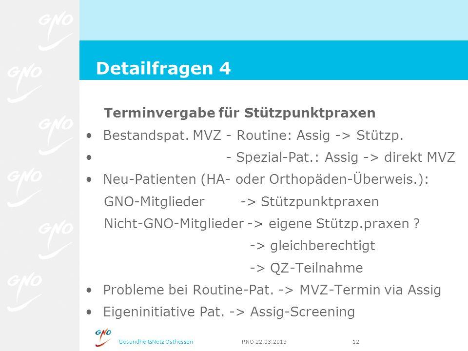 GesundheitsNetz Osthessen RNO 22.03.2013 12 Terminvergabe für Stützpunktpraxen Bestandspat. MVZ - Routine: Assig -> Stützp. - Spezial-Pat.: Assig -> d