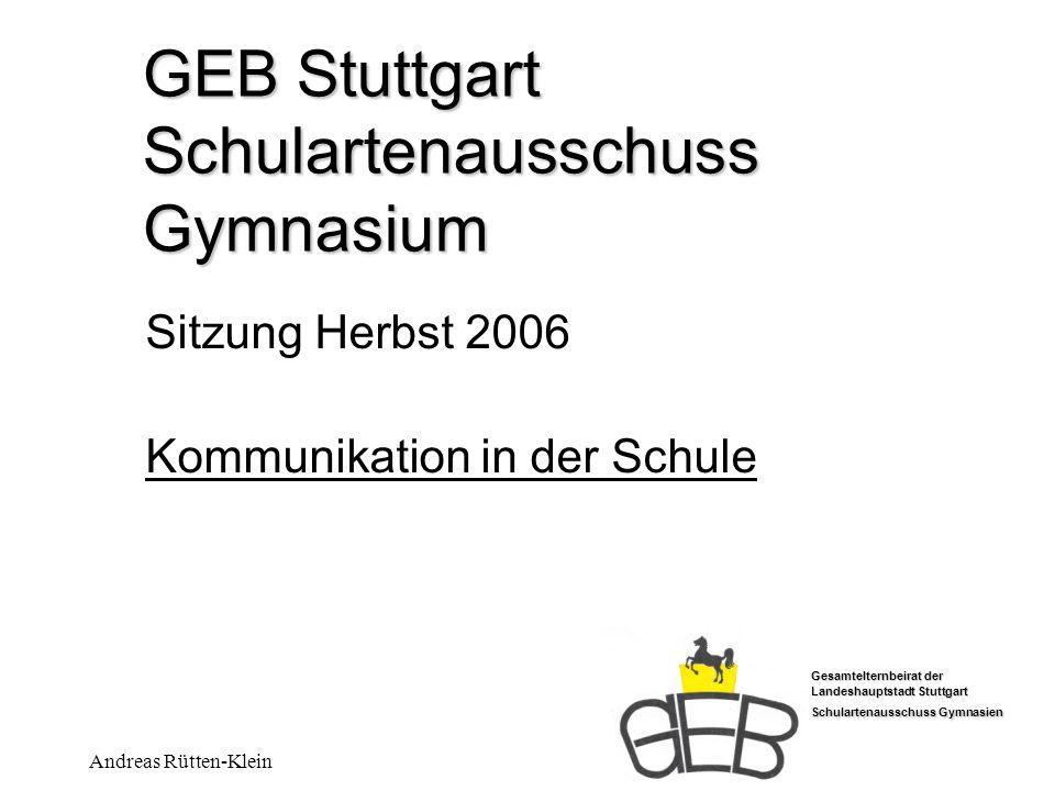 Gesamtelternbeirat der Landeshauptstadt Stuttgart Schulartenausschuss Gymnasien Andreas Rütten-Klein GEB Stuttgart Schulartenausschuss Gymnasium Sitzu
