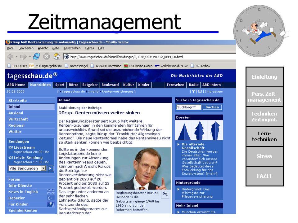 Einleitung Pers. Zeit- management Techniken Zeitmgmt. Lern- techniken Stress FAZIT Zeitmanagement