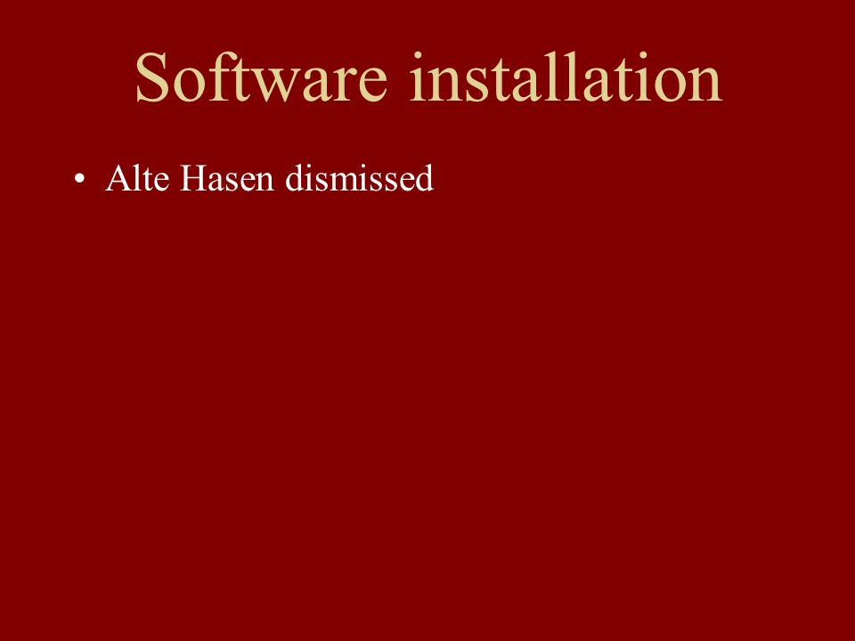 Software installation Alte Hasen dismissed