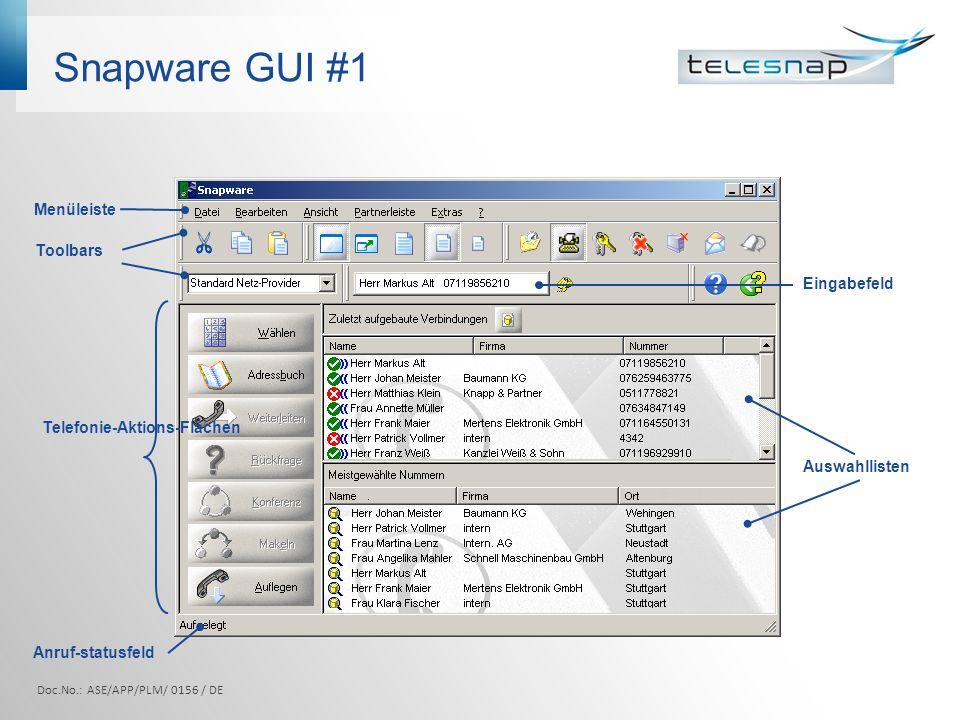 Snapware GUI #1 Doc.No.: ASE/APP/PLM/ 0156 / DE Menüleiste Toolbars Telefonie-Aktions-Flächen Anruf-statusfeld Eingabefeld Auswahllisten
