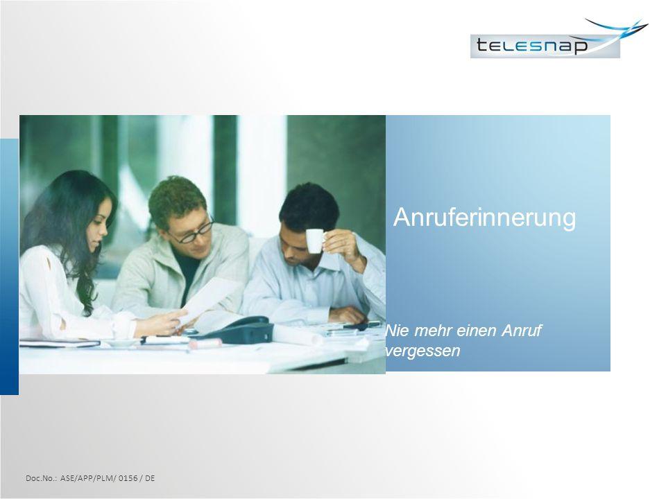 Anruferinnerung Nie mehr einen Anruf vergessen Doc.No.: ASE/APP/PLM/ 0156 / DE