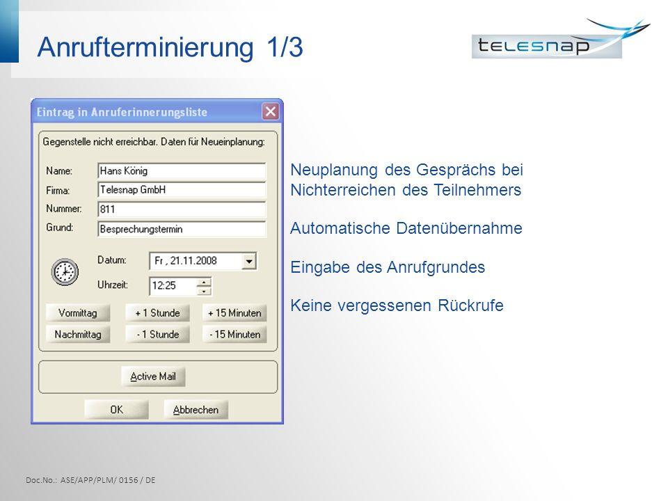 Anrufterminierung 1/3 Doc.No.: ASE/APP/PLM/ 0156 / DE Neuplanung des Gesprächs bei Nichterreichen des Teilnehmers Automatische Datenübernahme Eingabe