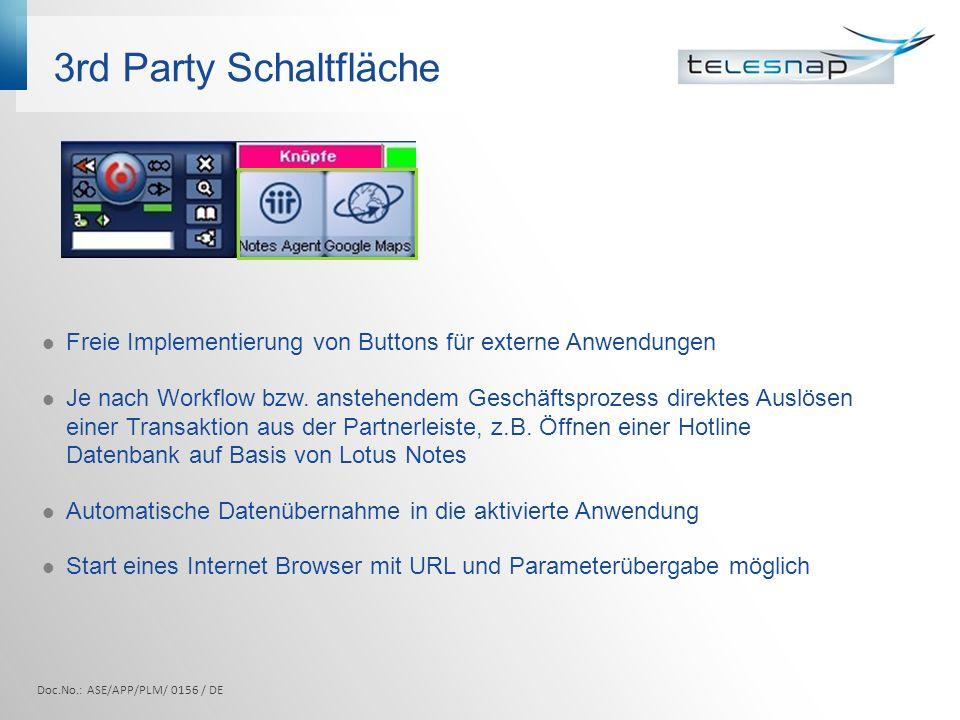 3rd Party Schaltfläche Doc.No.: ASE/APP/PLM/ 0156 / DE Freie Implementierung von Buttons für externe Anwendungen Je nach Workflow bzw. anstehendem Ges