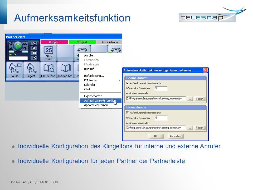 Aufmerksamkeitsfunktion Doc.No.: ASE/APP/PLM/ 0156 / DE Individuelle Konfiguration des Klingeltons für interne und externe Anrufer Individuelle Konfig