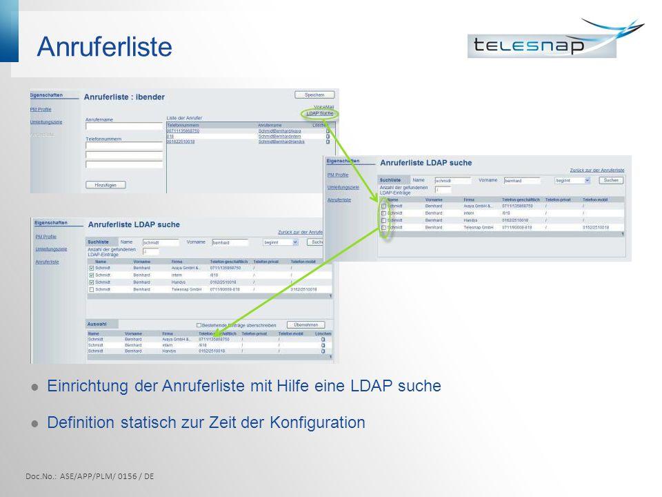 Anruferliste Doc.No.: ASE/APP/PLM/ 0156 / DE Einrichtung der Anruferliste mit Hilfe eine LDAP suche Definition statisch zur Zeit der Konfiguration