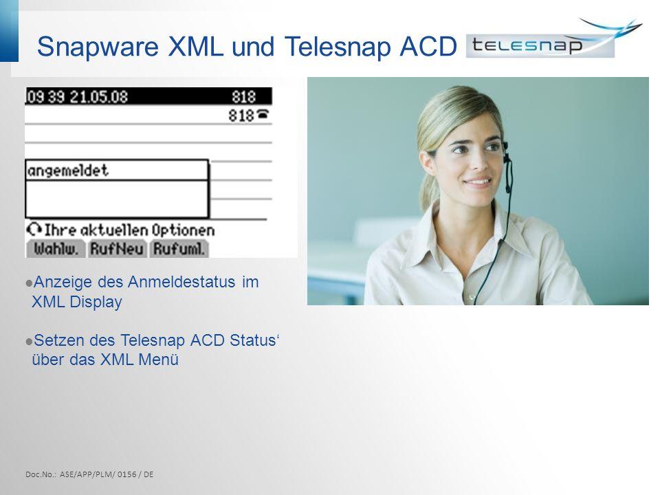 Snapware XML und Telesnap ACD Doc.No.: ASE/APP/PLM/ 0156 / DE Anzeige des Anmeldestatus im XML Display Setzen des Telesnap ACD Status über das XML Men
