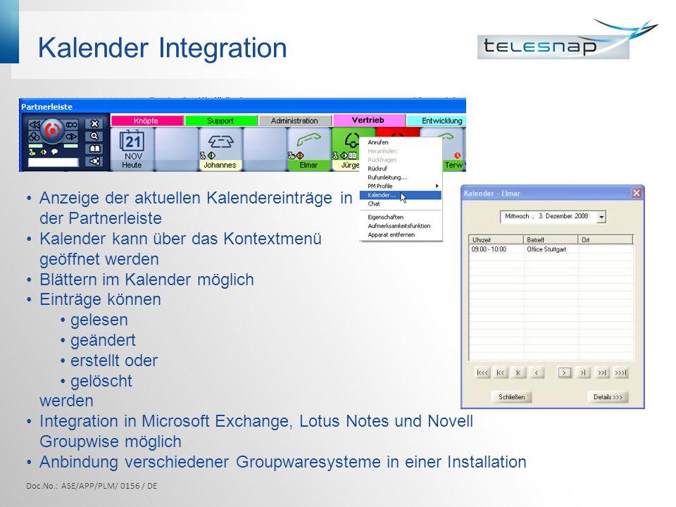 Kalender Integration Doc.No.: ASE/APP/PLM/ 0156 / DE Anzeige der aktuellen Kalendereinträge in der Partnerleiste Kalender kann über das Kontextmenü ge