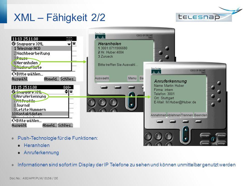 XML – Fähigkeit 2/2 Push-Technologie für die Funktionen: Heranholen Anruferkennung Informationen sind sofort im Display der IP Telefone zu sehen und k