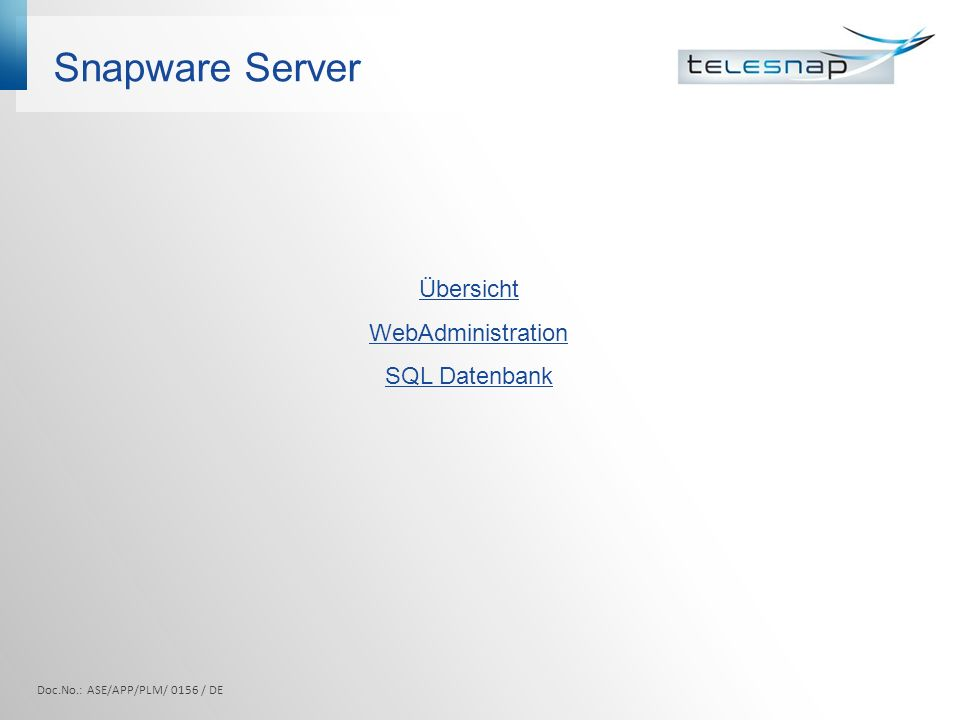Snapware Server Doc.No.: ASE/APP/PLM/ 0156 / DE Übersicht WebAdministration SQL Datenbank