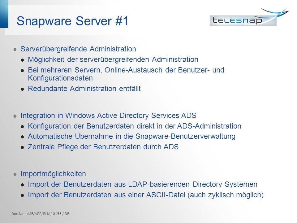 Snapware Server #1 Serverübergreifende Administration Möglichkeit der serverübergreifenden Administration Bei mehreren Servern, Online-Austausch der B