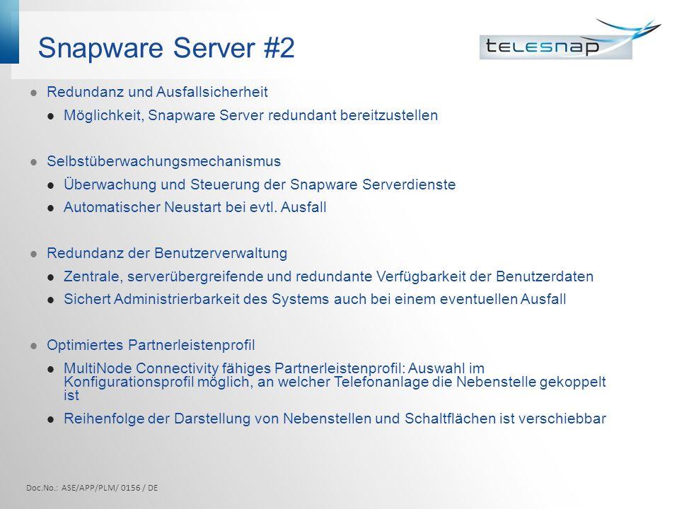 Snapware Server #2 Redundanz und Ausfallsicherheit Möglichkeit, Snapware Server redundant bereitzustellen Selbstüberwachungsmechanismus Überwachung un