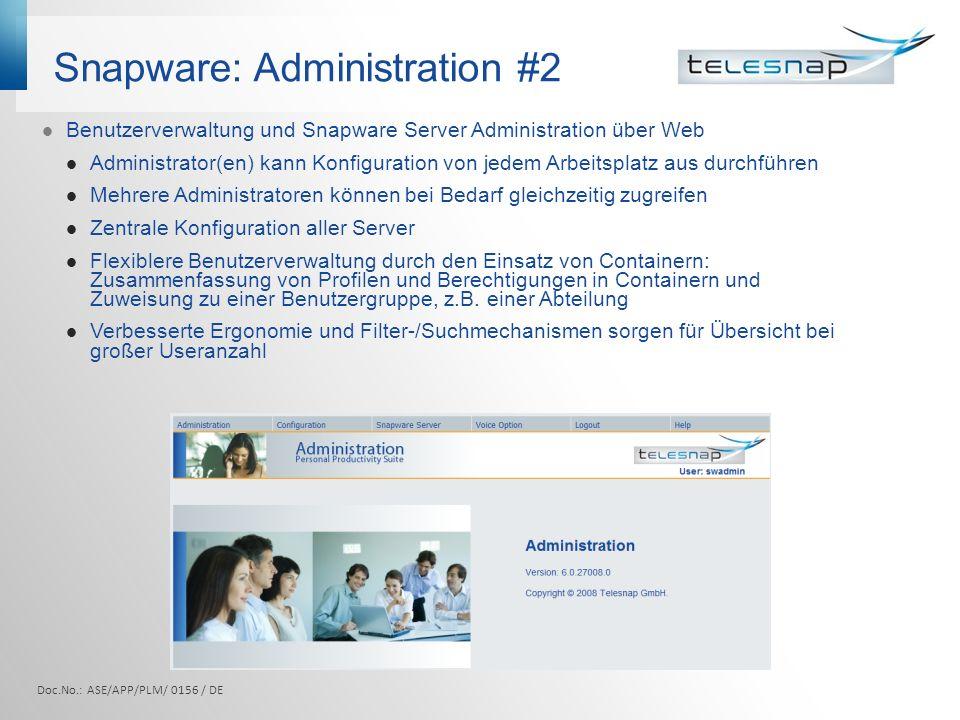 Snapware: Administration #2 Benutzerverwaltung und Snapware Server Administration über Web Administrator(en) kann Konfiguration von jedem Arbeitsplatz