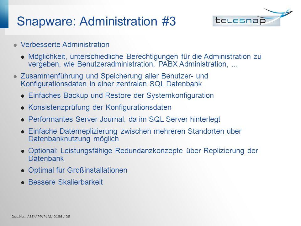 Snapware: Administration #3 Verbesserte Administration Möglichkeit, unterschiedliche Berechtigungen für die Administration zu vergeben, wie Benutzerad