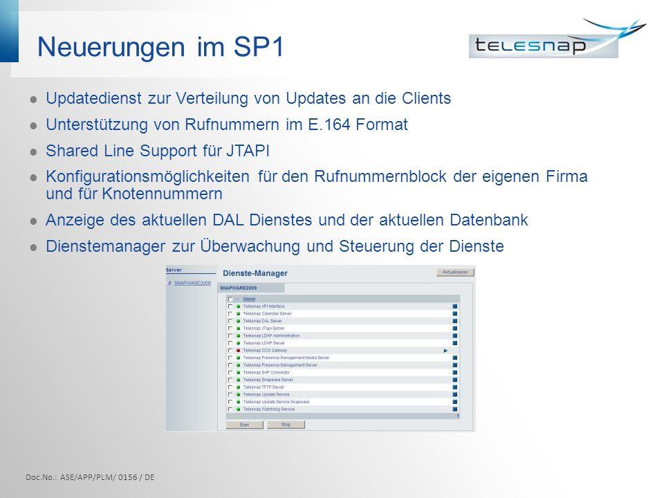 Neuerungen im SP1 Updatedienst zur Verteilung von Updates an die Clients Unterstützung von Rufnummern im E.164 Format Shared Line Support für JTAPI Ko