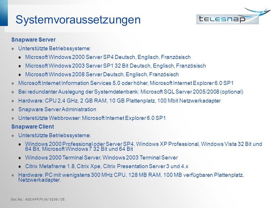 Systemvoraussetzungen Snapware Server Unterstützte Betriebssysteme: Microsoft Windows 2000 Server SP4 Deutsch, Englisch, Französisch Microsoft Windows