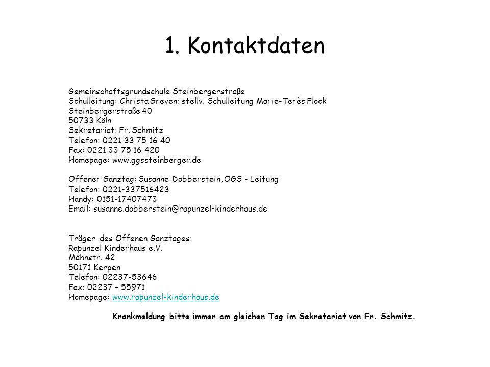 1. Kontaktdaten Gemeinschaftsgrundschule Steinbergerstraße Schulleitung: Christa Greven; stellv. Schulleitung Marie-Terès Flock Steinbergerstraße 40 5
