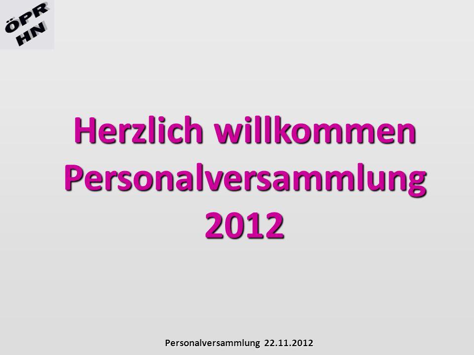 Personalversammlung 22.11.2012 Herzlich willkommen Personalversammlung 2012