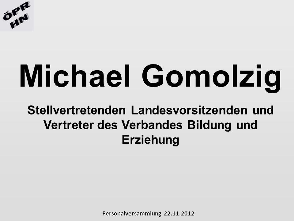 Personalversammlung 22.11.2012 Michael Gomolzig Stellvertretenden Landesvorsitzenden und Vertreter des Verbandes Bildung und Erziehung