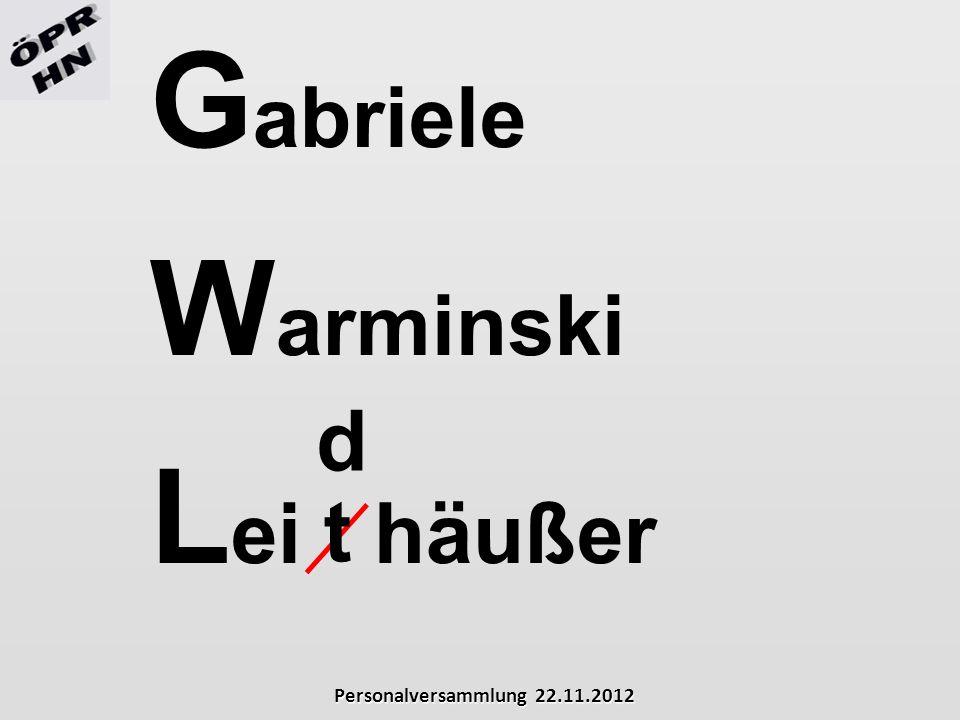 Personalversammlung 22.11.2012 G abriele W arminski L ei häußer d t