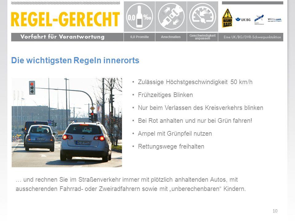 10 Zulässige Höchstgeschwindigkeit 50 km/h Frühzeitiges Blinken Nur beim Verlassen des Kreisverkehrs blinken Bei Rot anhalten und nur bei Grün fahren!
