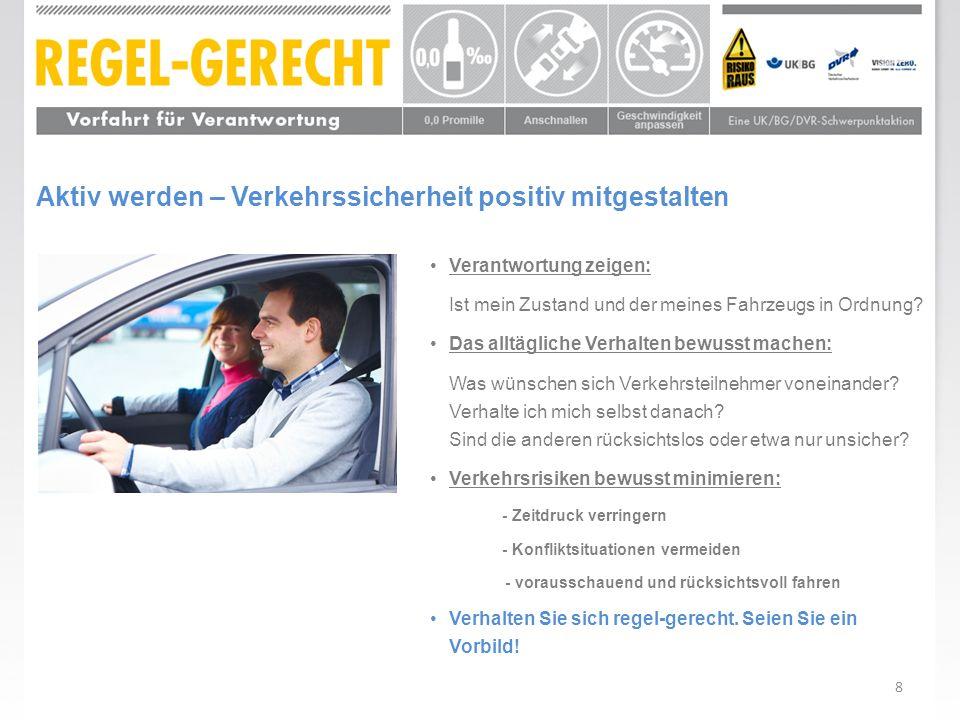 8 Verantwortung zeigen: Ist mein Zustand und der meines Fahrzeugs in Ordnung? Das alltägliche Verhalten bewusst machen: Was wünschen sich Verkehrsteil