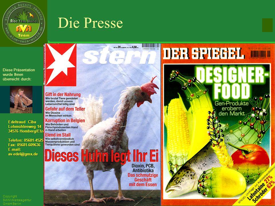 ´Richarz Mary Edeltraud Ciba Lohmühlenweg 14 34576 Homberg/Efze Telefon: 05681-4525 Fax: 05681-609636 E-mail:av-edel@gmx.de Diese Präsentation wurde Ihnen überreicht durch: Copyright SWM Werbeagentur GmbH Berlin Die Presse a